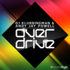 DJ Klubbingman & Andy Jay Powell - Overdrive ( Radio Edit )