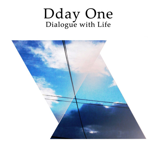 Dday One - Aquarius - Dialogue with Life