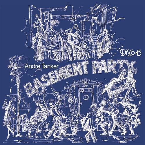 Andre Tanker - Basement Party