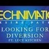 Technimatic - Looking For Diversion Ft. Lucy Kitchen