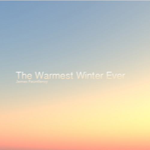 The Warmest Winter Ever