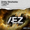 AEZ133 : Dmitry Strochenko - Together (Original Mix)
