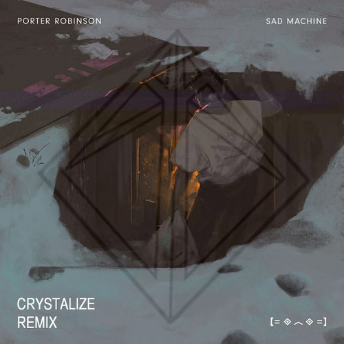 Porter Robinson - Sad Machine (Crystalize Remix) FREE DL