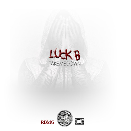 Luck B Take Me Down FInished