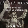 Bang la Decks - Uptopia vs. Jillionaire - Fresh(preview-mix)