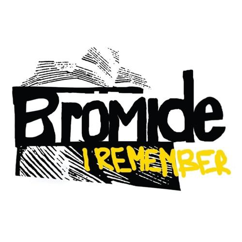 BROMIDE - 'I REMEMBER'