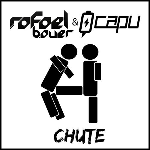 Rafael Bauer & Capu - Chute (Original Mix)