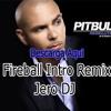 Fireball Intro 2015 -  Pitball Jero DJ