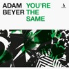 Adam Beyer - You're The Same - Truesoul
