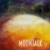 Moontalk - I Hope I Blow Your Mind (EP Version)