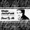 Shuja & JazzyFunk - Stand By Me **FREE DOWNLOAD**