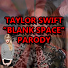 Taylor Swift - Blank Space PARODY (Vocals @Ben Schuller)