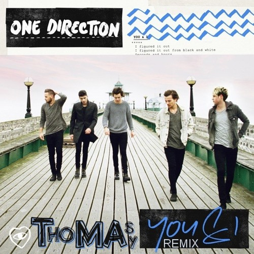 One Direction - You & I (Thomas May Remix)