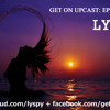 Get On UpCast With Lyspy - Episode 10