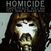 Ghostface Killah Homicide (Ft. Nems & Shawn Wigs) Artwork