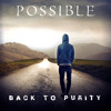 Back to Purity - Possible