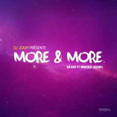 DJ Joupi Feat. Kalash & Universe - More And More Remix