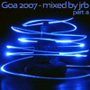 Goa 2007 - part 1 - mixed by jrb