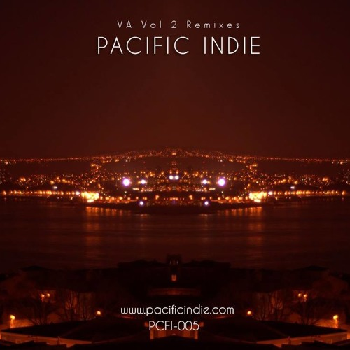 PCFI 005 - Pacific Indie Various Artists Vol2 - REMIXES