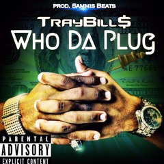 Tray Bills - Who The Plug (Prod. By Sammis Beats)