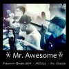 Mr. Awesome ft. MC ILL & Dr. Cizzle [LOSSLESS]