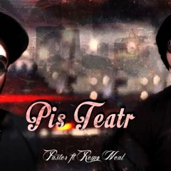 Paster ft. Remo Neal - Pis Teatr