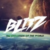 Blitz - The Evolution Of The World (Original Mix)