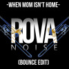 Download When Mom isn't Home (Bounce EDIT) Mp3
