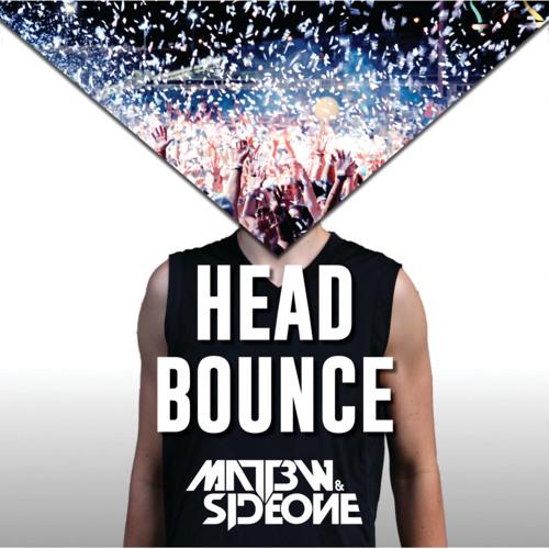Head Bounce (Original Mix)- Matt3w & Sideone [Free download on buy key]