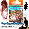 KameszKrish - DJ > Folk Mix #Anegan>Dhanush_Danga_Maari_Oodhari!
