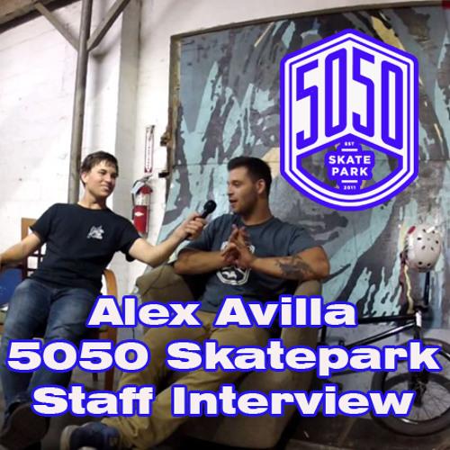 Alex Avilla Staff Interview At 5050 Skatepark.