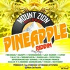 Introducing Pineapple Riddim(Mount Zion Records)(DOWNLOAD ALBUM BELOW)!