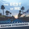 The Best of Me - Keaton Stromberg