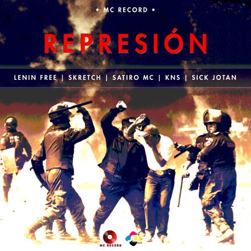 Represión-Lenin Free - Skretch - Satiro Mc - Sick Jotan & KNS (Prod.Kns)