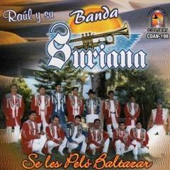 RAUL Y SU BANDA SURIANA - QUE ME ENTIERREN CON LA BANDA