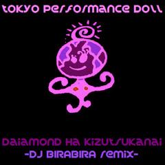 東京パフォーマンスドール - ダイヤモンドは傷つかない -DJ BIRABIRA remix-