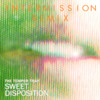 The Temper Trap - Sweet Disposition [INTERMISSION REMIX]  \\FREE DOWNLOAD//