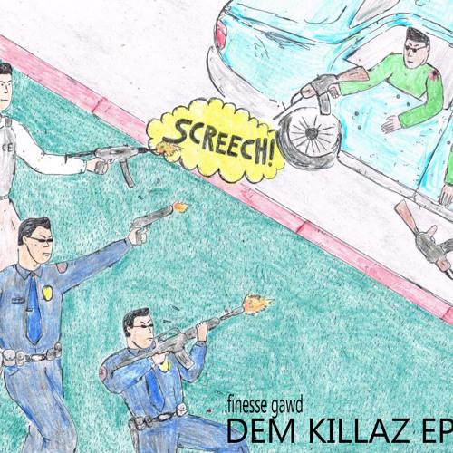Dem Killaz EP [Out Now]