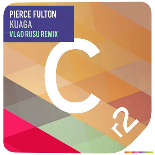 Pierce Fulton - Kuaga (Vlad Rusu Remix) [FREE DOWNLOAD]
