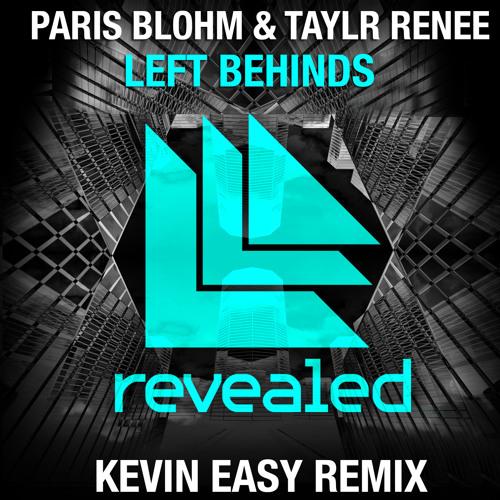 Paris Blohm & Taylr Renee - Left Behinds (Kevin Easy Remix)