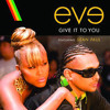 EVE & SEAN PAUL - GIVE IT TO YOU - BABBA BOOM RIDDIM REMIX