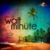 Asvajit - Wait A Minute (Wind Horse Records)