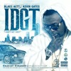 I Don't Get Tired (Blacc Actt ft. Kevin Gates)
