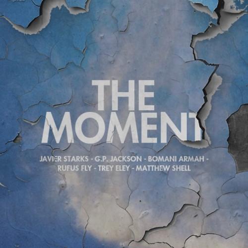 The Moment (Javier Starks, G.P. Jackson, Bomani Armah, Rufus Fly, Trey Eley & Matthew Shell)