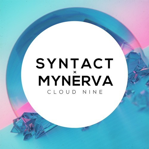 Syntact & Mynerva – Cloud Nine