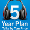 The 5 Year Plan: The Organic Process (Part 1 of 3) - A Talk by Tom Price
