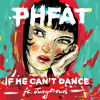 Download If He Can't Dance ft. JungFreud Mp3