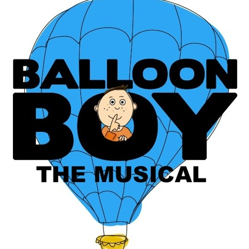 Balloon Boy: The Musical (Demos)