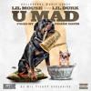 Lil Mouse [Ft Lil Durk]  - U Mad [Dj Mil Ticket Exclusive]