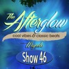 The Afterglow - Show #46